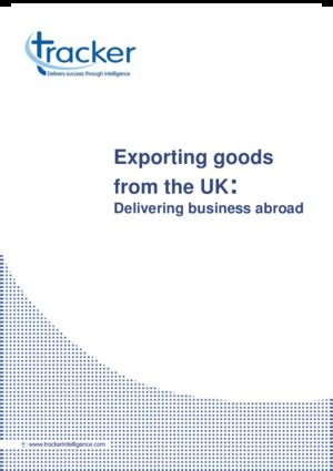 Industry Report - Exporting goods from the UK: Delivering business abroad