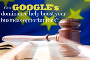 Googles Dominance and Boosting Business Opportunities