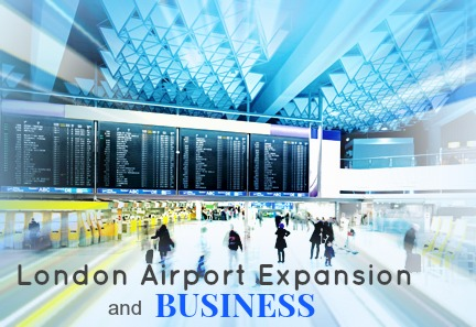 London Airport expansion and business opportunities